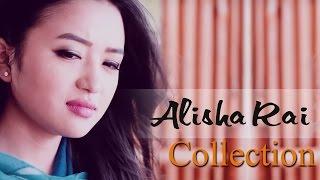Alisha Rai Music Video Collection 2017 | Hit Nepali Music Videos - Nepali Melodious Songs