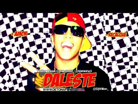 MC Daleste Mais Amor Menos Recalque ♪ Prod. DJ Wilton Música nova 2013