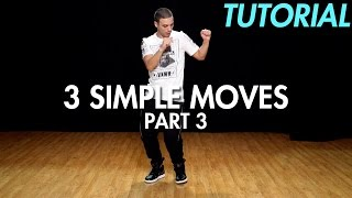 3 Simple Dance Moves for Beginners - Part 3 (Hip Hop Dance Moves Tutorial) | Mihran Kirakosian