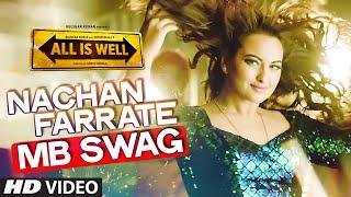 Nachan Farrate (MB SWAG) Video Song | Kanika Kapoor, Meet Bros | Ft. Sonakshi Sinha | T-Series