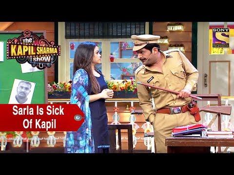 Sarla Is Sick Of Kapil The Kapil Sharma Show