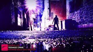 Adrian Lux - Teenage Crime (Thomas Gold 2012 Rework)
