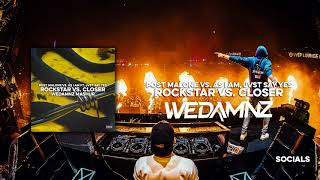 Post Malone vs. As I Am, JVST SAY YES - rockstar vs. Closer (WeDamnz Mashup)