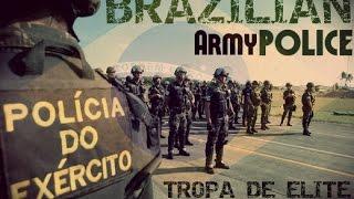 Policía do Exército Brasileiro - Tropa de Elite - Army Police (2015)