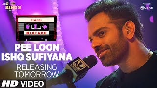 T-Series Mixtape: Pee Loon/Ishq Sufiyana Song Teaser | ►Releasing Tomorrow