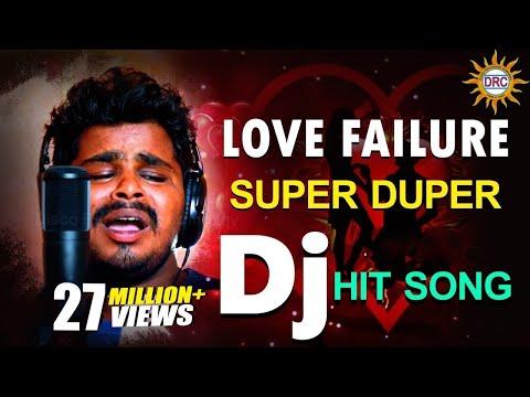 Xxx Mp4 Love Failure Super Duper 2018 Hit Song Love Failure Special Dj Songs DRC 3gp Sex