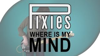 Pixies - Where is my Mind | Bass Cover with Live Tabs