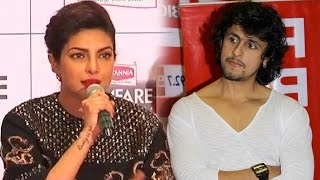 Priyanka Chopra Shows Respect To Azaan While Sonu Nigam Shows Hate