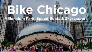 Bike Chicago 02 – Millenium Park, Speed Boats & Skyscrapers
