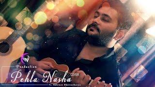 Pehla Nasha (Cover) | Kolkata Videos ft.  Abhinav Bhattacharya & Kunal Biswas