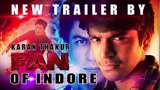 FAN Trailer by FAN  | Karan Thakur | Indore