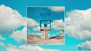 BLOW - The Way We Do