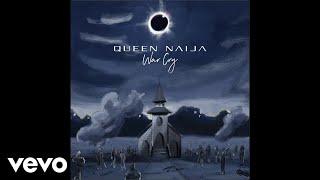 Queen Naija - War Cry (Audio)