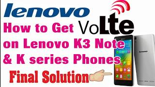 How to get Volte Support in Lenovo K3 Note