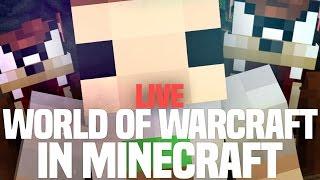 WORLD OF WARCRAFT IN MINECRAFT!! LIVE!