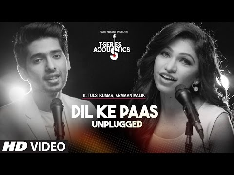 Dil Ke Paas Unplugged Video Song   Ft.Armaan Malik & Tulsi Kumar   T-Series Acoustics   T-Series