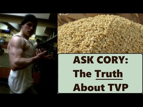 ASK CORY: The Truth About TVP [Textured Vegetable Protein] - Cory McCarthy -