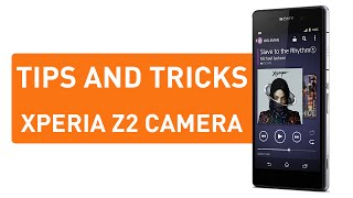 ٥ نصائح لكاميرا اكسبيريا  زد ٢ - Sony Xperia Z2 Camera Tips & Tricks
