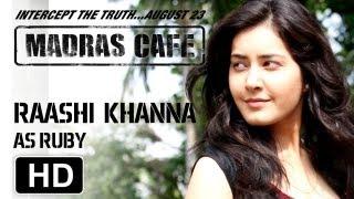Making of Madras Cafe | Raashi Khanna | Ruby