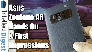 Asus Zenfone AR India Hands On Overview And First Impressions | Intellect Digest