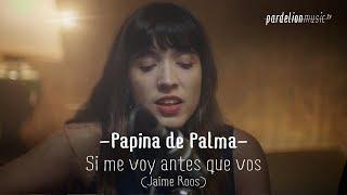 Papina De Palma - Si me voy antes que vos (Jaime Roos) (4K) (Live on PardelionMusic.tv)