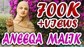 Shah-e-Madeena In New Style 2017 Beautiful Naat By Girl Aniqa Malik | Madni Hussaini Production