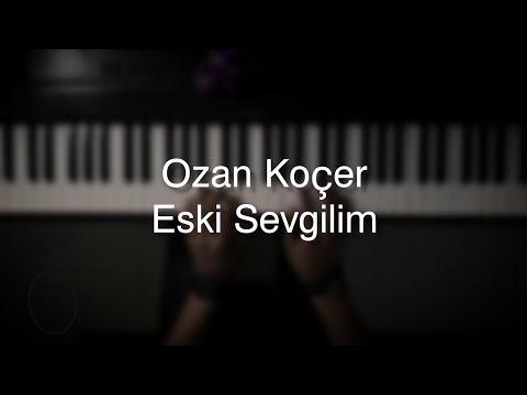 موسيقى بيانو Ozan Koçer Eski Sevgilim عزف علي الدوخي