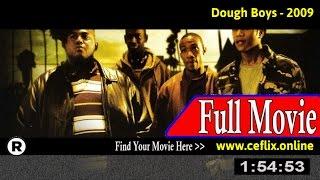 Watch: Dough Boys (2009) Full Movie Online