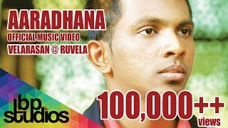 Aaradhana - Velarasan (Official Music Video)
