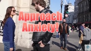 How To Overcome Approach Anxiety