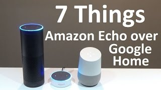 7 things Amazon Echo, Spot or Show can do but Google Home can