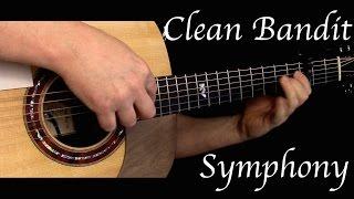Clean Bandit - Symphony ft. Zara Larsson - Fingerstyle Guitar