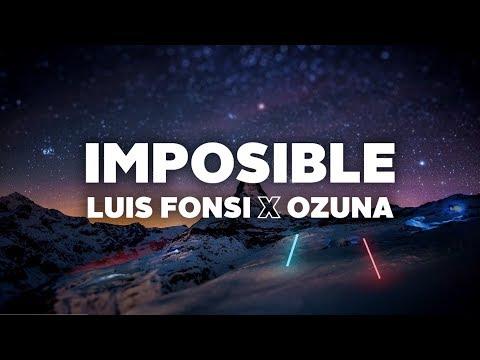 Luis Fonsi & Ozuna Imposible Letra