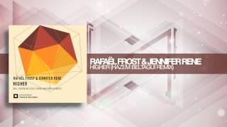Rafael Frost & Jennifer Rene - Higher (Hazem Beltagui Remix) FULL  Amsterdam Trance