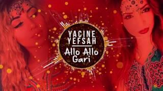 YACINE YEFSAH  - 2017 - ALLO ALLO GARI