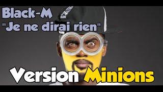 Black M - Je ne dirai rien version Minions