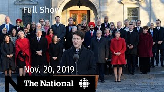 The National for Wednesday, Nov. 20 — Trudeau's cabinet revealed; impeachment testimony