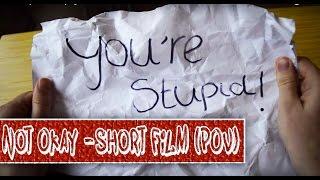 Not Okay - POV Bullying short-film