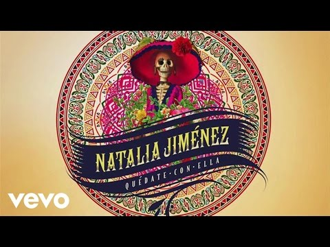 Natalia Jiménez Quédate Con Ella Audio