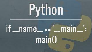 Python Tutorial: if __name__ ==