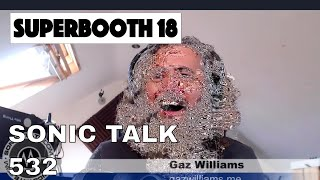 Sonic TALK 532 - Superbooth + Attack of The Video Bees