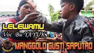 Langgam LELEWAMU Voc Bu YAYUK | MANGGOLO GUSTI SAPUTRO Live Dandangan 2018