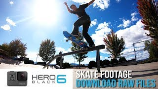 Gopro Hero 6 | 4K60 and 240 Skateboarding + Free Download