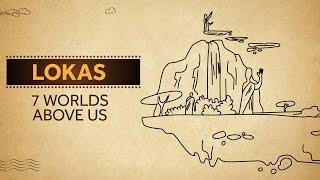 Lokas - 7 Worlds Above Us