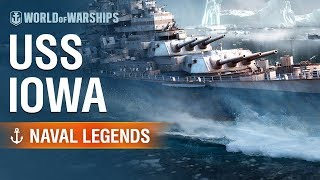 [World of Warships] Naval Legends: USS Iowa