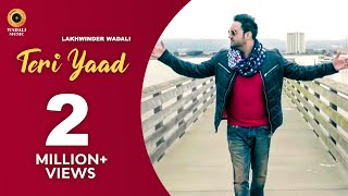 TERI YAAD I Lakhwinder Wadali I Full Video | Birgi Veerz l Wadali Music | HD