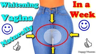Whitening vagina naturally in a week