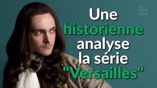 Versailles : Une historienne analyse la série - 1/4