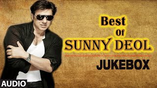 Best Of Sunny Deol || Audio Jukebox ||  Sunny Deol Super Hit Songs