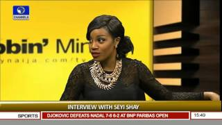 Rubbing Minds: Interview With Seyi Shay Pt.2